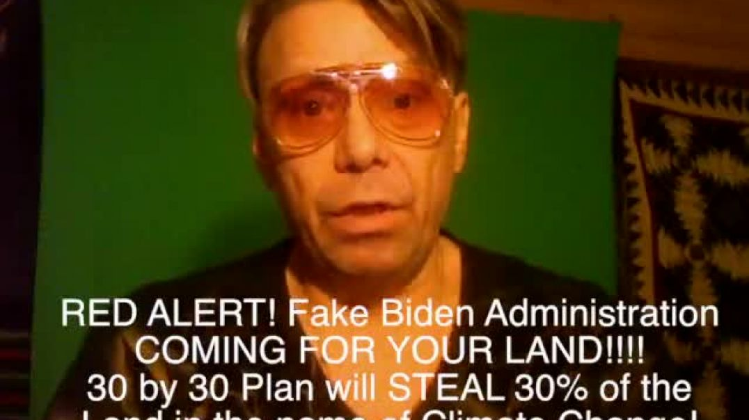 RED ALERT! Fake Biden Administration is Coming for your Land!