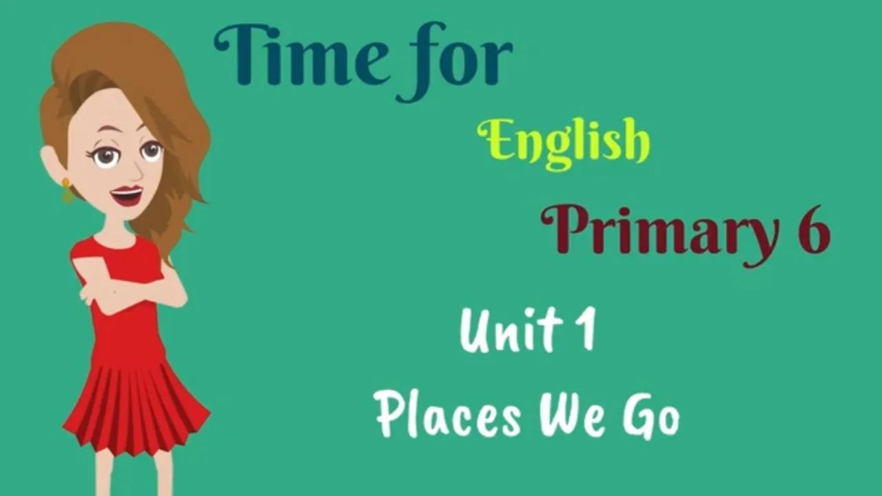 الصف السادس الابتدائي ، حان الوقت للغة الإنجليزية ، الإنجليزية للأطفال | اللغة الإنجليزية للابتدائي 6 بدون موسيقى | Primary 6, Time for English, English for kids | English for Primary 6 No Music