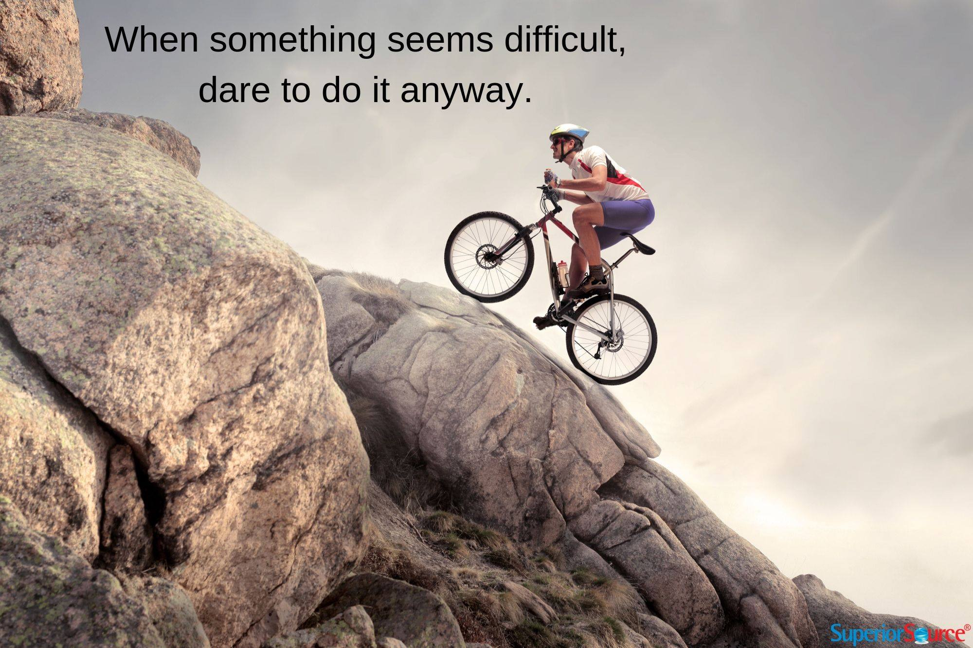 Superior Source - When Something Seems Difficult, Dare to Do It Anyway