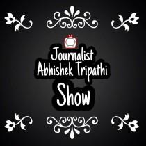 Journalist Abhishek Tripathi Show