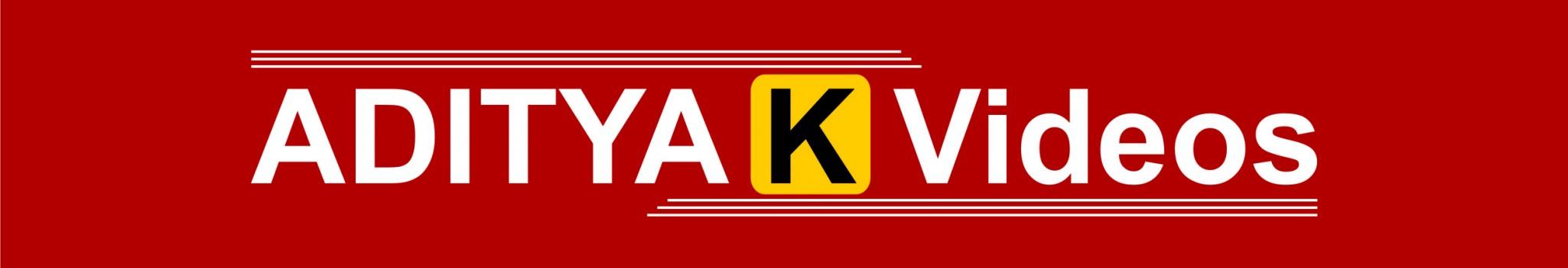 ADITYA K Videos