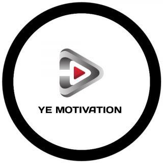 YE MOTIVATION