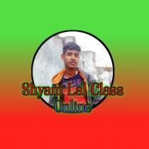 Shyam Lal  Class Online