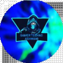 GAMER TECHNO ASHWANI