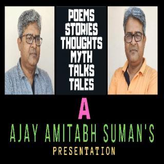 Ajay Amitabh Suman Speaks