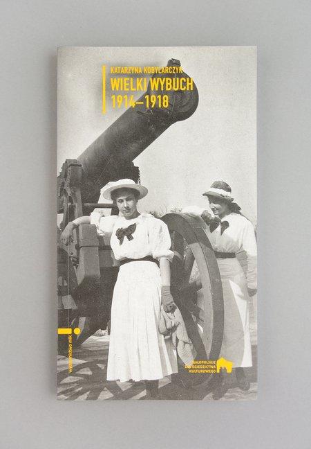 katarzyna kobylarczyk: wielki wybuch 1914-1918,  2014 books history Katarzyna Kobylarczyk