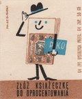 Etykieta 83: Złóż książeczkę do oprocentowania (1964)