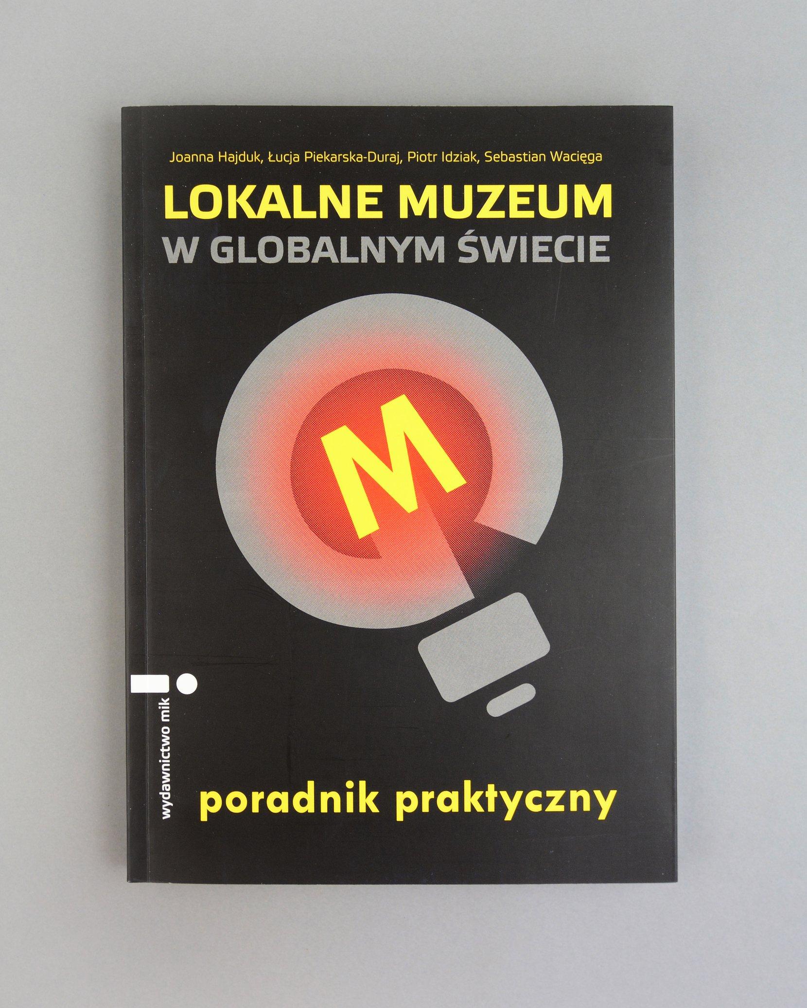 lokalne muzeum w globalnym świecie, joanna hajduk, łucja piekarska-duraj books history Joanna Hajduk, Łucja Piekarska-Duraj