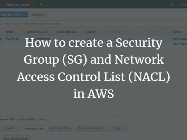 How to create a Security Group (SG) and Network Access Control List (NACL) in AWS linux