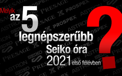 Top 5 SEIKO óra 2021 első felében – új videó a Seiko Boutique Youtube csatornán