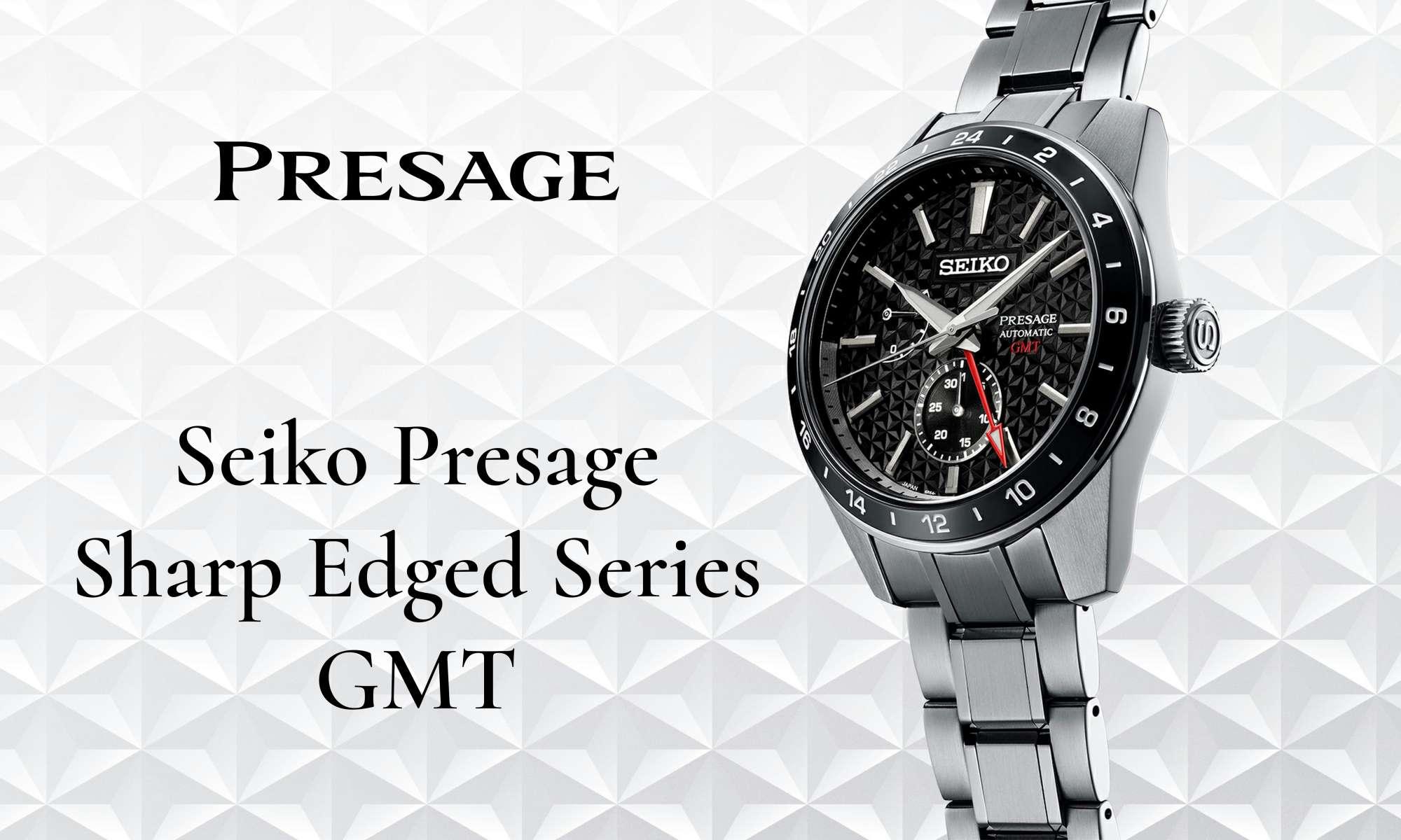 Seiko Presage Sharp Edged Series GMT