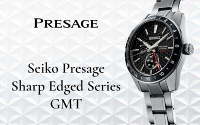 Seiko Presage Sharp Edged Series GMT – hagyomány és technika