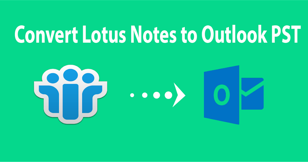 How to Convert Lotus Notes NSF File into Outlook PST File Format?