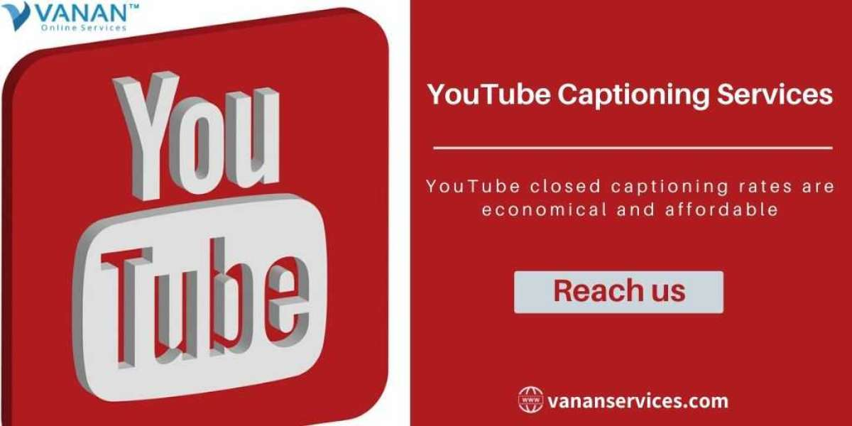 Why Do you Need Youtube Captioning Services?