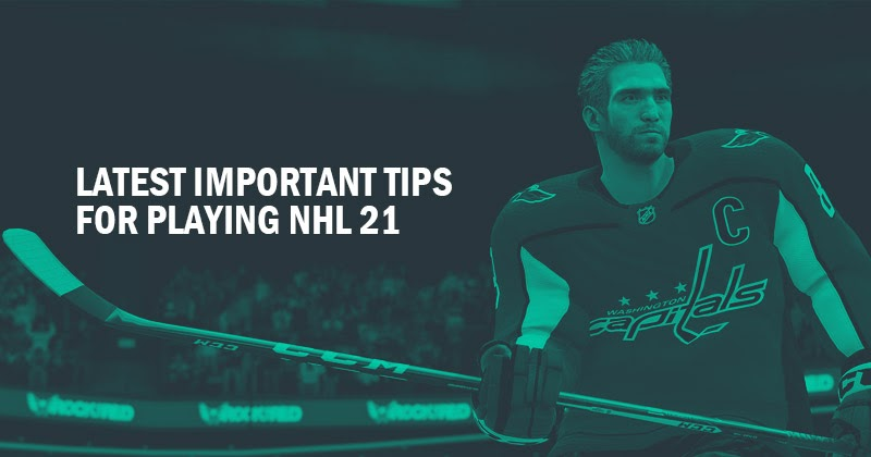 Latest important tips for playing NHL 21