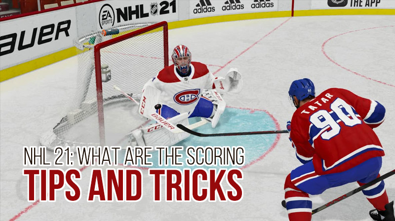 NHL 21: What are the scoring tips and tricks?
