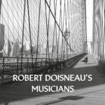 Robert Doisneau's Musicians