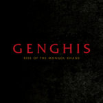 Genghis: Rise of the Mongol Khans