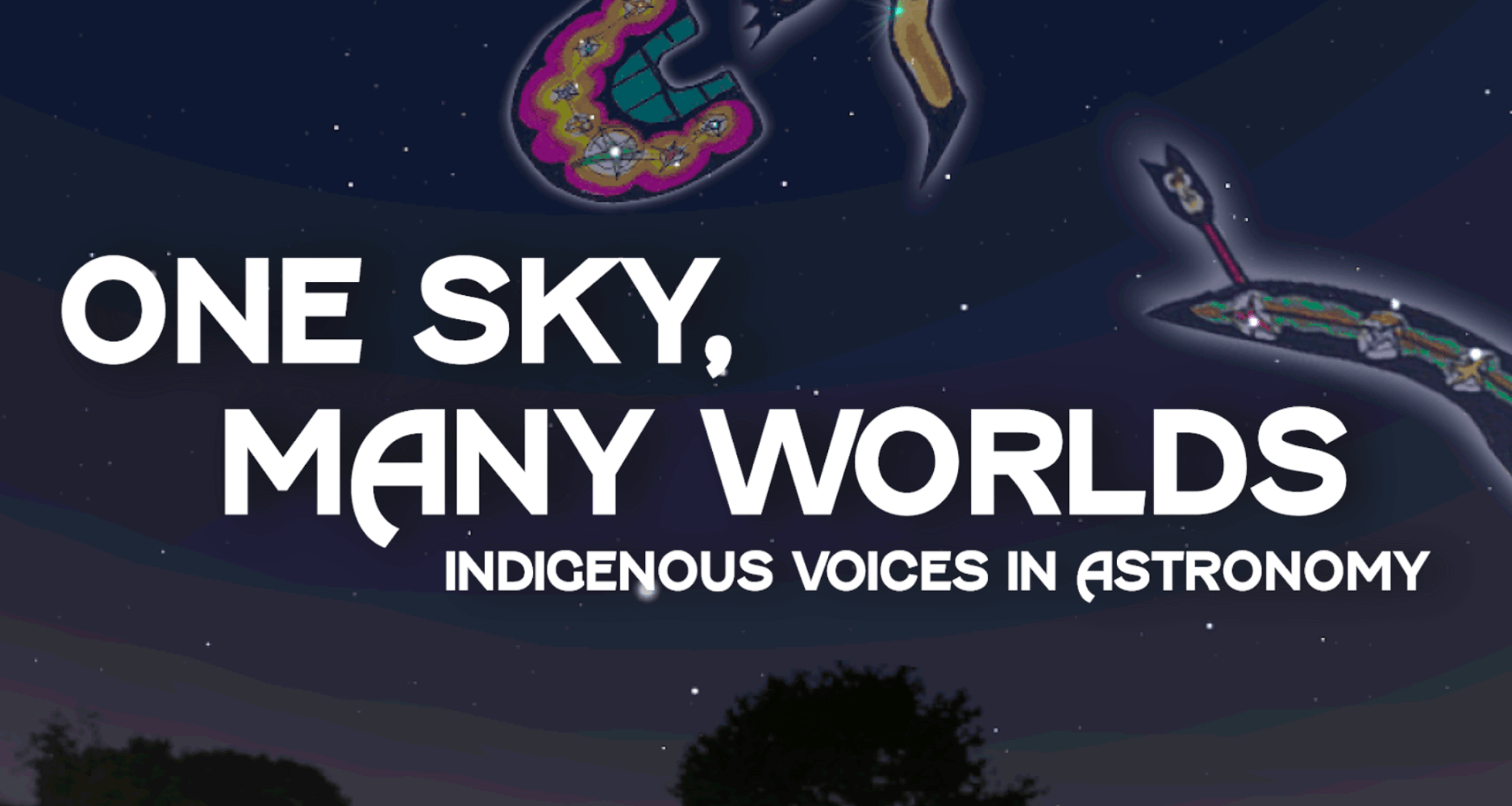 One Sky, Many Worlds: Indigenous Voices in Astronomy