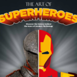The Art of Superheroes; the Myths, the Heroes, the Artists