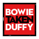 TAKEN: Bowie by Duffy