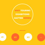 Why touring exhibitions matter