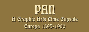 THE PAN PUBLICATION – A GRAPHIC ARTS TIME CAPSULE – EUROPE 1895-1900