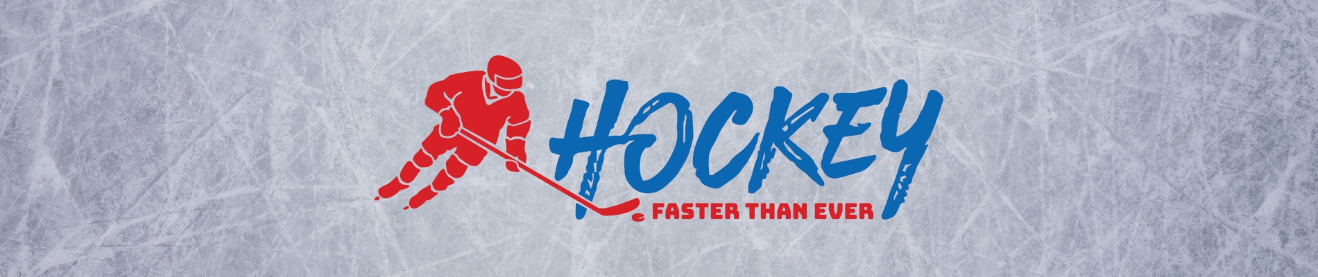 HOCKEY: Faster Than Ever